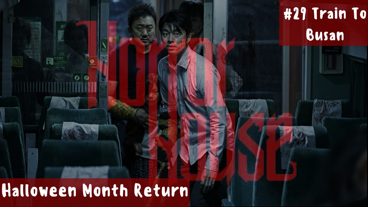 HorrorHouse Episode 29 – Train To Busan