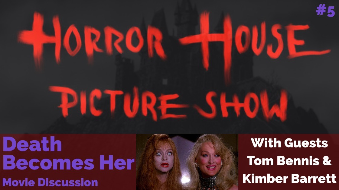 HorrorHouse Picture Show (#5) – Death Becomes Her (Meryl Streep, Bruce Willis, Goldie Hawn)