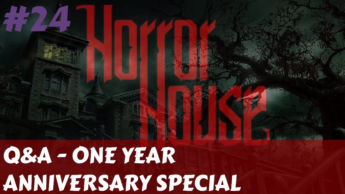 HorrorHouse Episode 24: One Year Anniversary Q&A