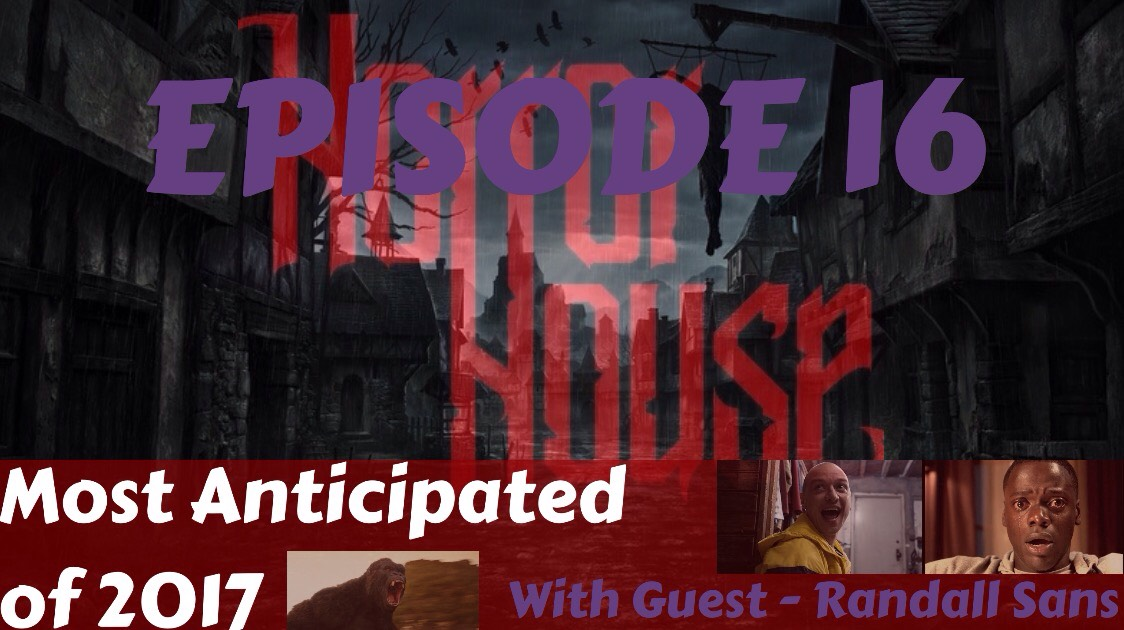 HorrorHouse Episode 16 – Most Anticipated Horror Movies of 2017